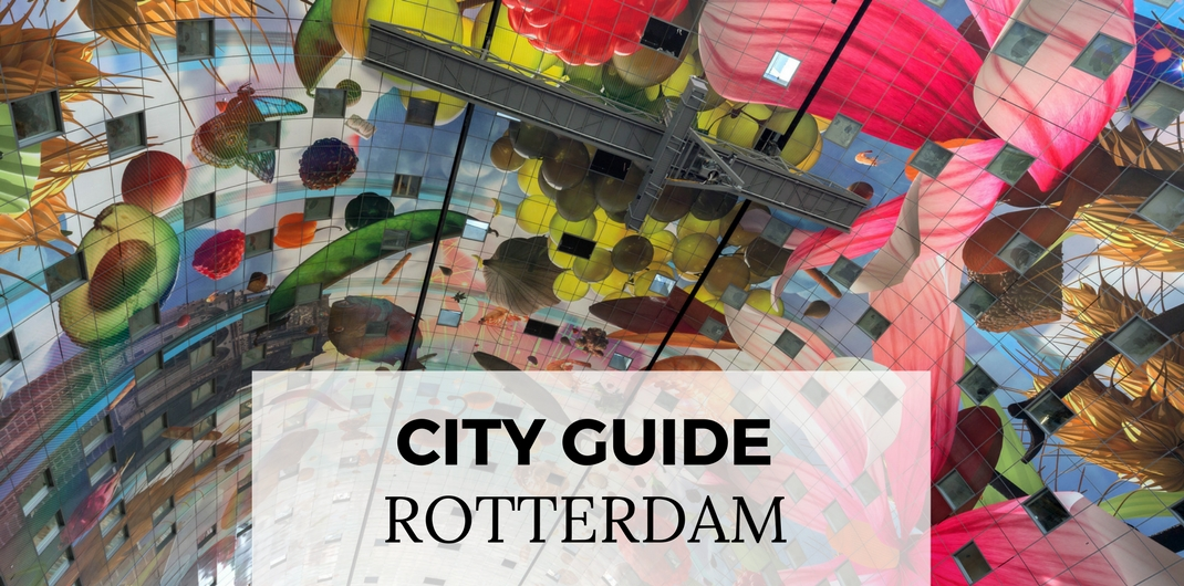 City Guide Rotterdam | Your Dutch Guide