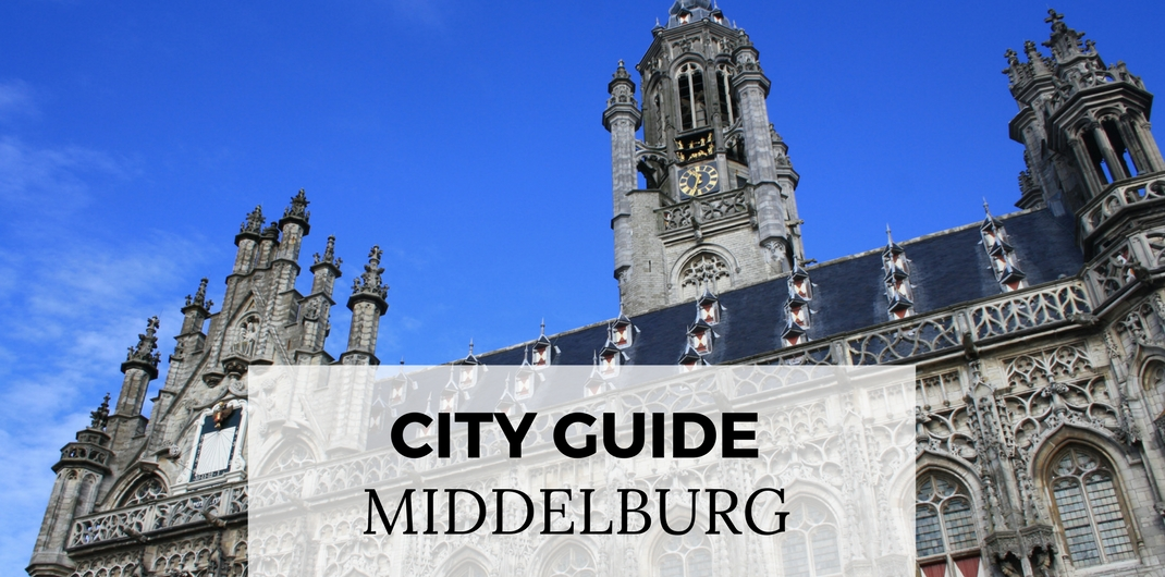 City guide Middelburg. All must-sees in Middelburg, The Netherlands | Your Dutch Guide
