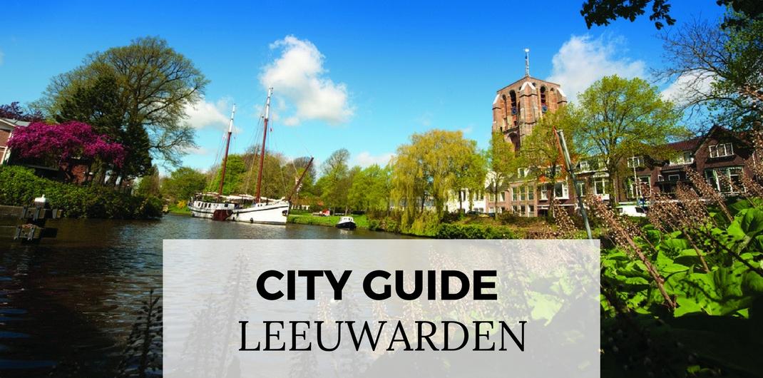 City guide Leeuwarden, The Netherlands. Plan your trip to Leeuwarden, The Netherlands | Your Dutch Guide