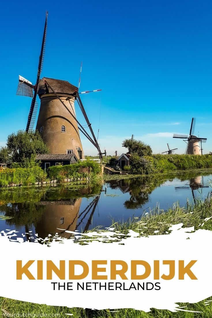 Kinderdijk, The Netherlands | Windmills of Kinderdijk, visit the unique UNESCO World Heritage | Your Dutch Guide